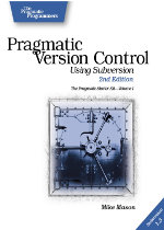 Pragmatic Version Control: Using Subversion, 2nd Edition